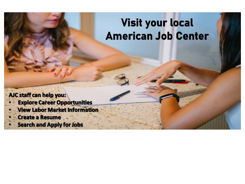 Visit your local American Job Center
